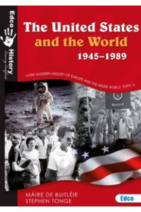The United States & The World 1945-1989 (2nd Edition)(Leaving Certificate History: Ordinary & Higher Level)