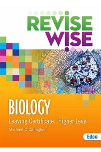Biology Higher Level Leaving Certificate Revise Wise