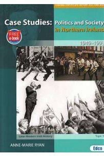 Case Studies: Politics and Society in Northern Ireland 1949-1993: Topic 5