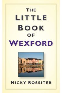 The Little Book of Wexford
