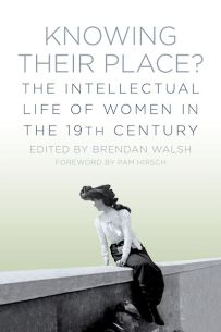 Knowing Their Place: The Intellectual Life of Women in the 19th Century