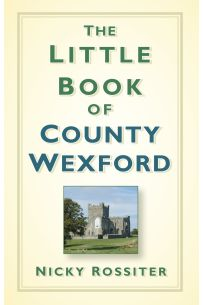 The Little Book of County Wexford