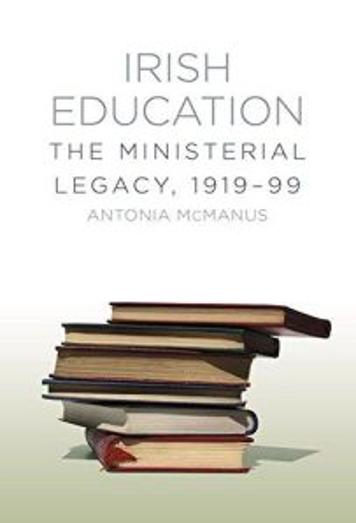 Irish Education: The Ministerial Legacy, 1919-99