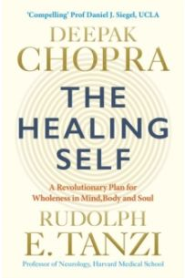 The Healing Self : Supercharge your immune system and stay well for life