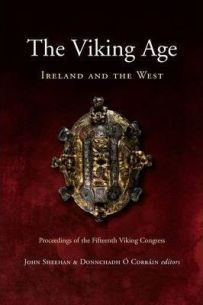 The Viking Age: Ireland and the West - Proceedings of the XVth Viking Congress, Cork, 2005