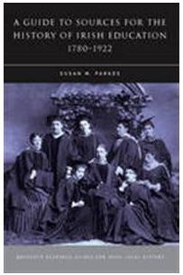 A Guide to Sources for the History of Irish Education, 1780-1922