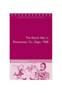 The Ranch War in Riverstown, Co. Sligo, 1908: 'A Reign of Terror, Intimidation and Boycotting'