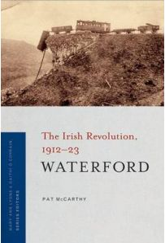 Waterford: The Irish Revolution, 1912-23