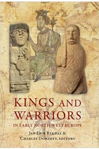 King and Warrior in Early North-West Europe