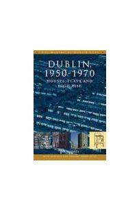 Dublin in the 1950s and the 1960s: Cars, Shops and Suburbs (Hardback)