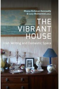 The Vibrant House: Irish Writing and Domestic Space