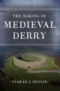 The Making of Medieval Derry