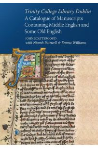 Trinity College Library Dublin : A catalogue of manuscripts containing Middle English and some Old English
