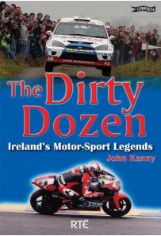 The Dirty Dozen: Ireland's Motor-sport Legends