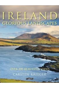 Ireland - Glorious Landscapes : Over 200 Beautiful Views