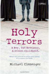 Holy Terrors: A Boy, Two Brothers, a Stolen Childhood