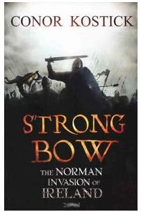 Strongbow:The Norman Invasion Of Ireland