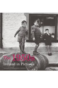 The 1950s: Ireland in Pictures