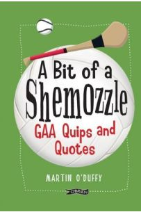 A Bit Of A Shemozzle : GAA Quips & Quotes