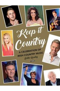 Keep it Country: A Celebration of Irish Country Music