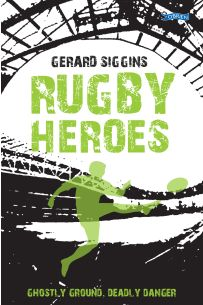 Rugby Heroes: Ghostly Ground, Deadly Danger