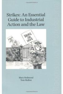 Strikes : An Essential Guide to Industrial Action and the Law