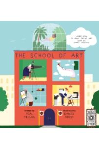 The School of Art : Learn how to make great art with 40 simple lessons