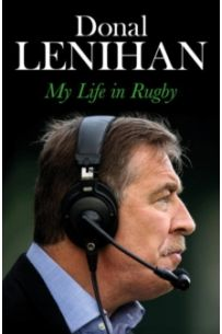Donal Lenihan : My Life in Rugby
