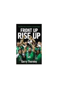 Front Up, Rise Up : The Official Story of Connacht Rugby