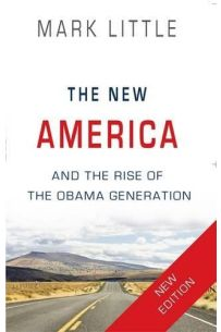The New America and the Rise of the Obama Generation