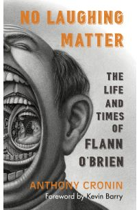 No Laughing Matter: The Life & Times of Flann O'Brien