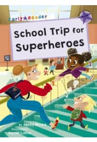 School Trip for Superheroes : (Purple Early Reader)