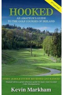 Hooked – 3rd edition: An Amateur's Guide to the Golf Courses of Ireland