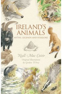 Ireland's Animals: Myths, Legends and Folklore