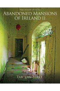 Abandoned Mansions of Ireland II - new edition