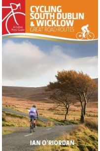 Cycling South Dublin & Wicklow : Great Road Routes
