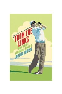 From The Links : Golf's Most Memorable Moments