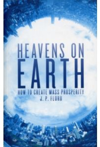 Heavens on Earth : How to Create Mass Prosperity