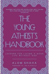 The Young Atheist's Handbook Lessons for Living a Good Life Without God