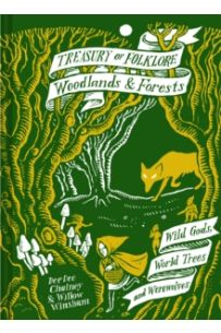 Treasury of Folklore: Woodlands and Forests, Wild Gods, World Trees and Werewolves