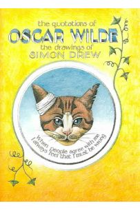 The Quotations of Oscar Wilde: Illustrated by Simon Drew