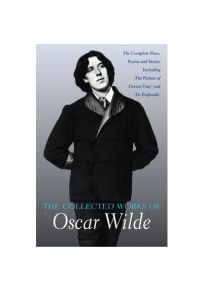 The Collected Works Of Oscar Wilde