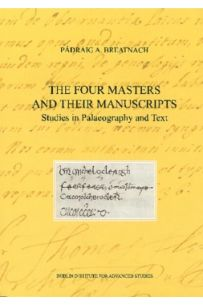 The Four Masters and their Manuscripts, Studies in Palaeography and Text