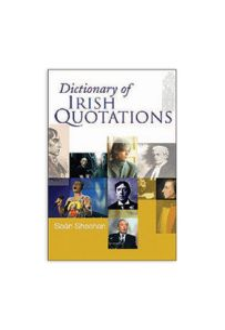 Dictionary Of Irish Quotations