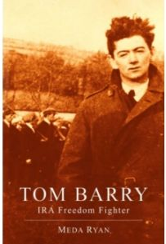 Tom Barry : IRA Freedom Fighter