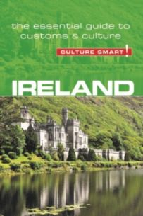 Ireland - Culture Smart! : The Essential Guide to Customs & Culture