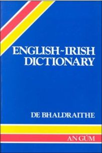 English-Irish Dictionary with Terminological Additions and Corrections (De Bhaldraithe)
