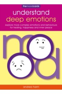 The Mood Cards: Understand Deep Emotions : Explore More Complex Emotions and Behaviours for Healing, Happiness and Inner Peace