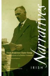 Frank Henderson's Easter Rising: Recollections of a Dublin Volunteer