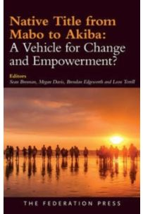 Native Title from Mabo to Akiba: A Vehicle for Change and Empowerment?